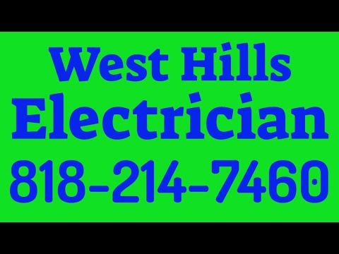 Electrician in West Hills, CA  | 818-214-7460