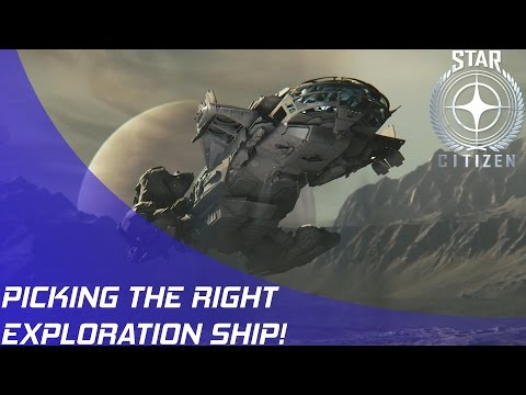 Star Citizen: Picking the Right Exploration Ship!