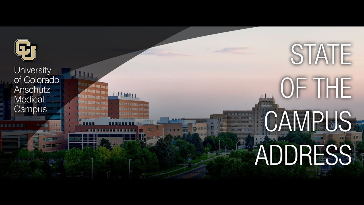 CU Anschutz Medical Campus State of the Campus 2018
