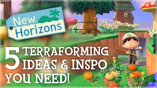 Animal Crossing New Horizons - 5 TERRAFORMING Ideas & Inspiration You Need!