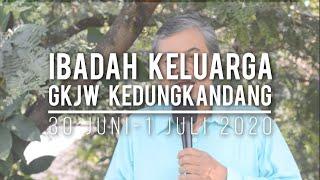 Ibadah Keluarga GKJW Kedungkandang, 30 Juni & 1 Juli 2020