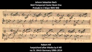 J S Bach: Well-Tempered Clavier Book One: Prelude in C Major BWV 846 Robert Hill, harpsichord