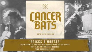 Cancer Bats - Bricks & Mortar