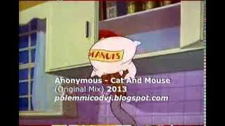 Anonymous - Cat And Mouse (Club Mix) 2013 Bootleg Official Video