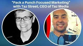 """Pack a Punch Focused Marketing"" - Taz Street, CEO of Taz Media"