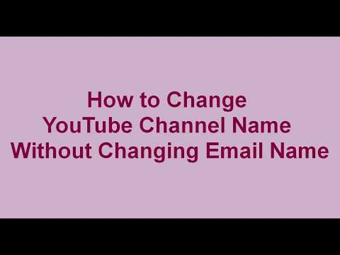How To Change Youtube Channel Name Without Changing Email