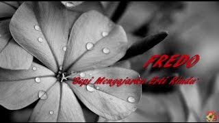 FREDO - Sepi Mengajarku Erti Rindu ~ LIRIK ~