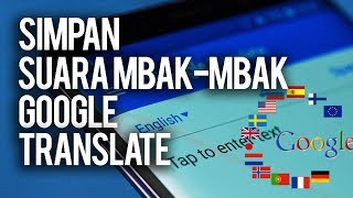 Download CARA DOWNLOAD SUARA GOOGLE TRANSLATE DI HP ANDROID & KOMPUTER