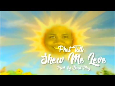 Phat Talk - Show Me Love ProD By Band Play (Official Music Video)
