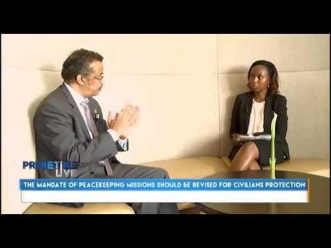 Flora Kaitesi interview with Hon. Tedros Adhanom, Ethiopian Foreign Affairs Minister