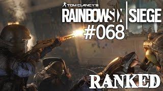 RAINBOW SIX: SIEGE [RANKED] [068] - Nachholepisode 1/2 ✦ Let