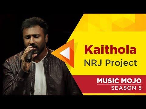 Kaithola - NRJ Project - Music Mojo Season 5 - Kappa TV