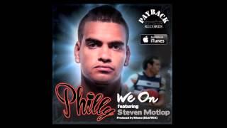 Philly - We On ft Steven Motlop