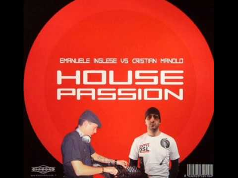 CRISTIAN MANOLO VS EMANUELE INGLESE- HOUSE PASSION (2004)