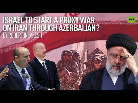 Israel To Start A Proxy War On Iran Through Azerbaijan?  | By Robert Inlakesh