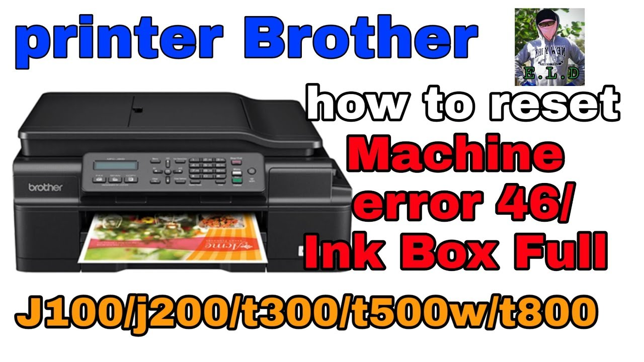 Brother printer error 46/Ink Box Full How to reset?