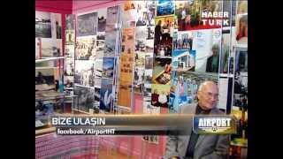 Habertürk / Airport: Vecihi Hürkuş Anıldı