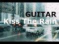 Kiss The Rain-Yiruma Fingerstyle Guitar Cover by Lang Ting Tang