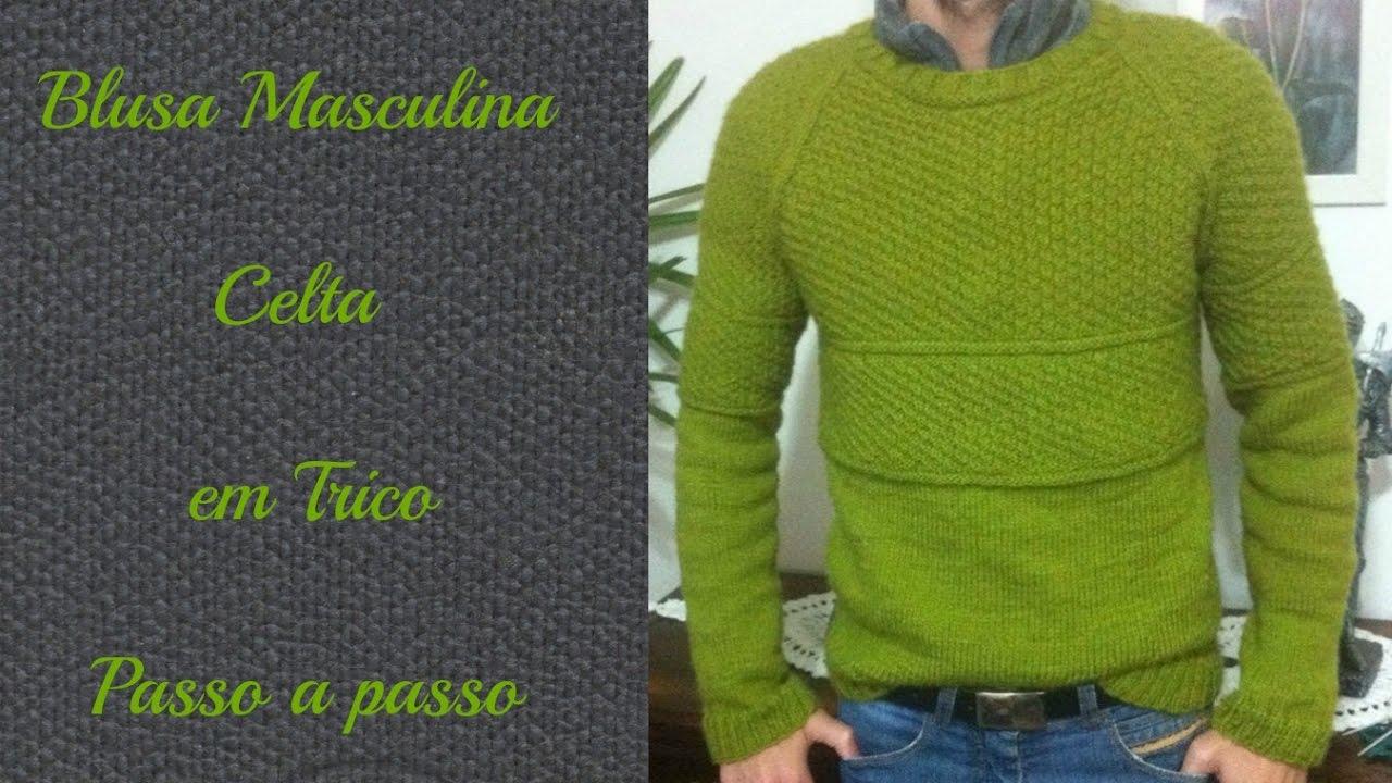 Blusa Masculina Celta Trico - Introdução. - YouTube f3f81ab438