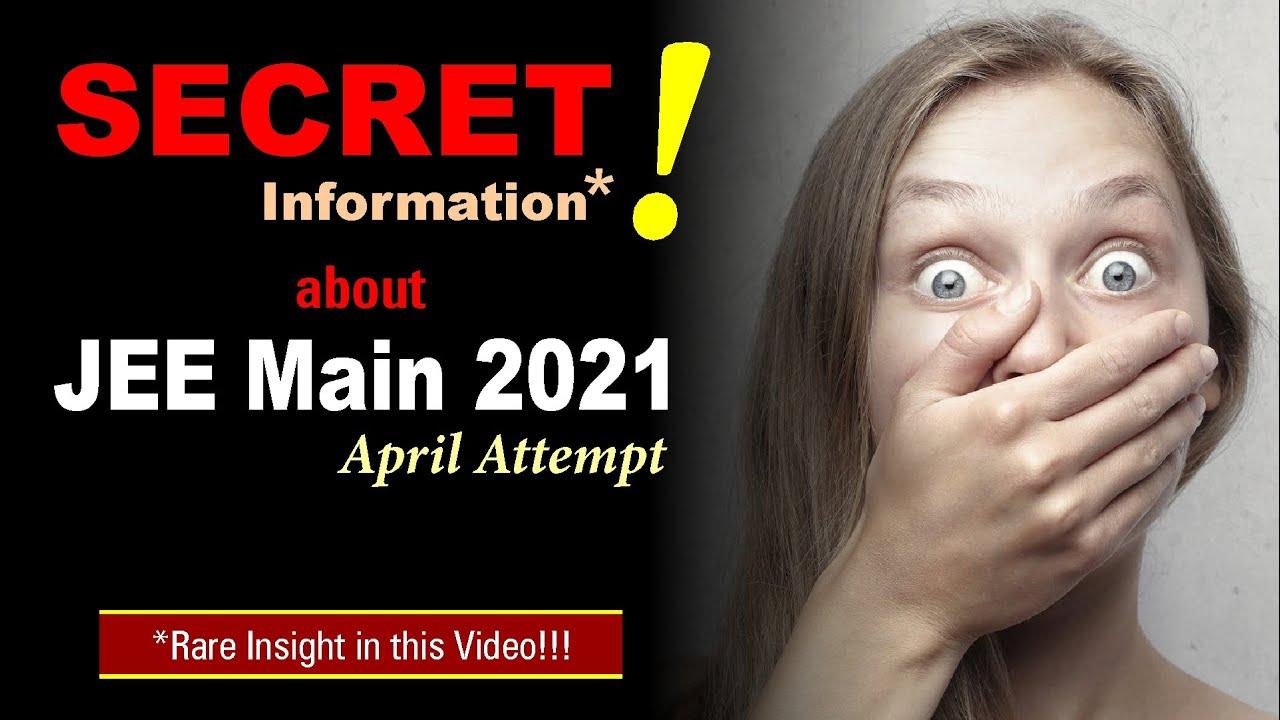 SECRET Information about JEE Main 2021 April Attempt