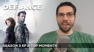 Defiance Season 3 Episode 8 Top Moments and Review
