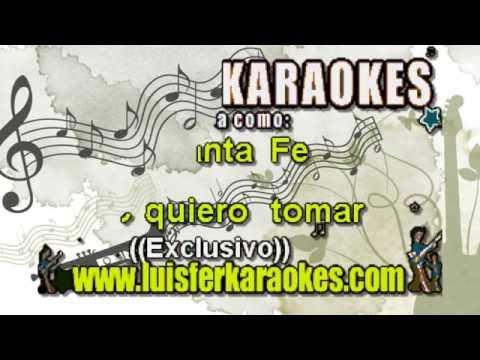 Grupo Santa Fe - Yo quiero Tomar -  Karaoke