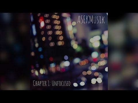 @ASEKMusik - Chapter 1: Unfocused (Full Album) [Free Download]