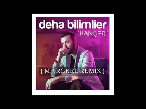 Deha BIlimlier - Hançer ( Mpirgkel Remix )