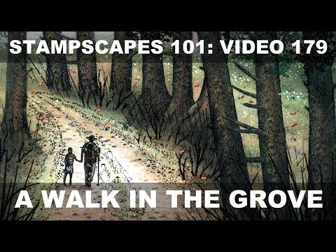 Stampscapes 101: Video 179.  A Walk in the Grove