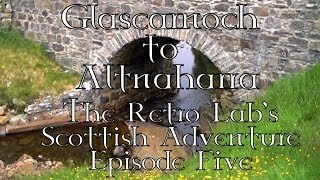 The Glascarnoch Dam to Altnaharra - The Scottish Adventure - Episode Five