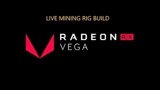 LIVE RX VEGA 64 MINING RIG BUILD - Pt. 1 - 4x GPU
