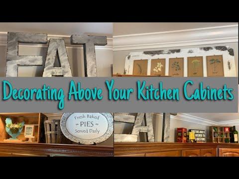 Decorating Above Your Kitchen Cabinets/ Kitchen Décor/ Farmhouse Decor