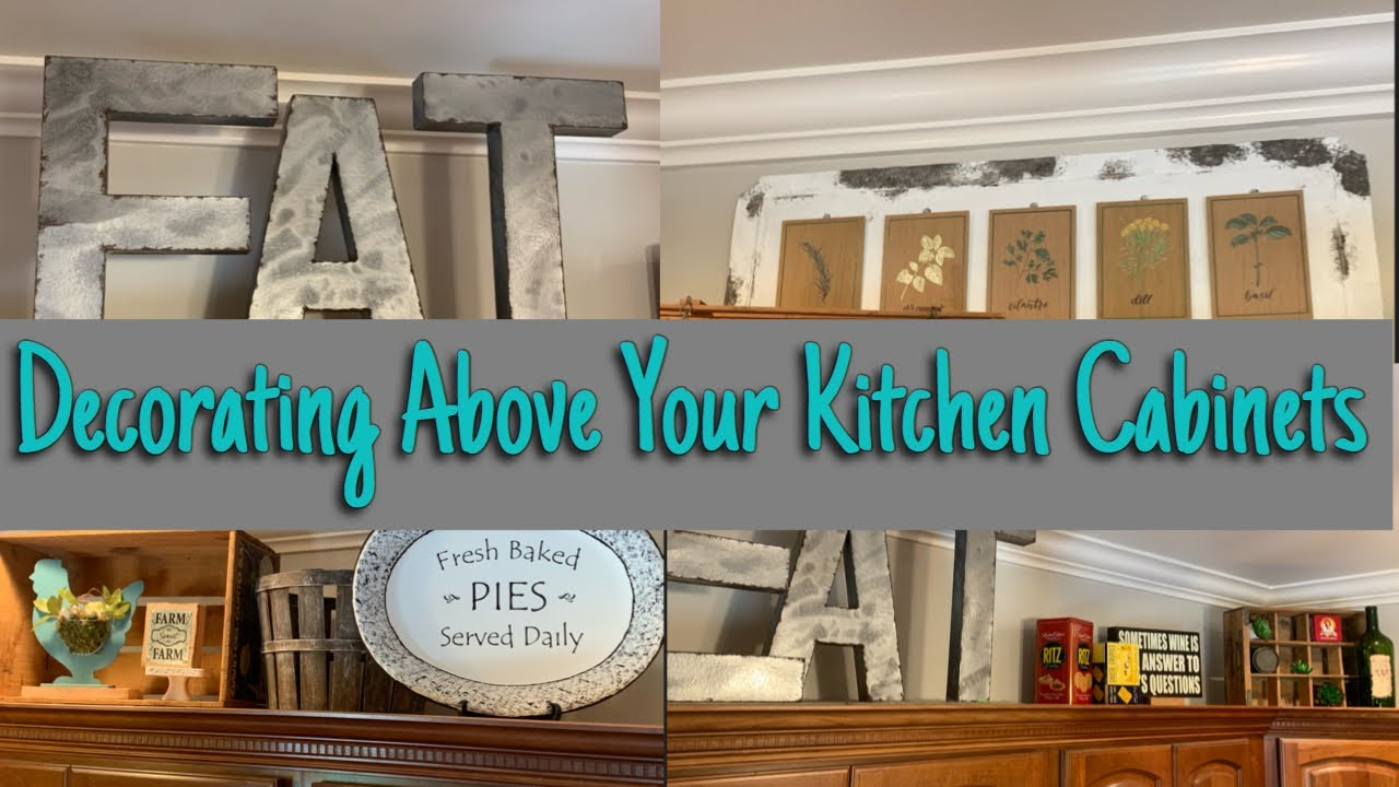 Decorating Above Your Kitchen Cabinets/ Kitchen Décor/ Farmhouse Decor