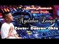 NGELABUR LANGIT COVER DAEREN OKTA REMIX DJ SLOW 2019 FULL BASS