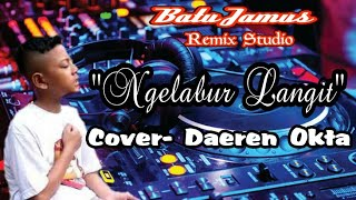 NGELABUR LANGIT COVER DAEREN OKTA REMIX DJ SLOW 2019 FULL BASS
