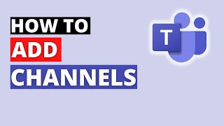 How to add Channels in Microsoft Teams and Manage Channel Notifications