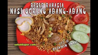 Nasi goreng abang-abang resep rahasia tips &amp trik