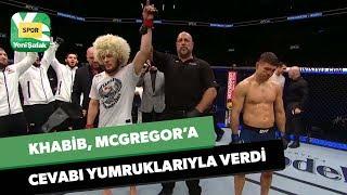 Khabib, McGregor'a cevabı yumruklarıyla verdi