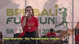 Gambar cover Nella Kharisma ~ Kau Tercipta Bukan Untukku   BPD Bali Fun Run 2019