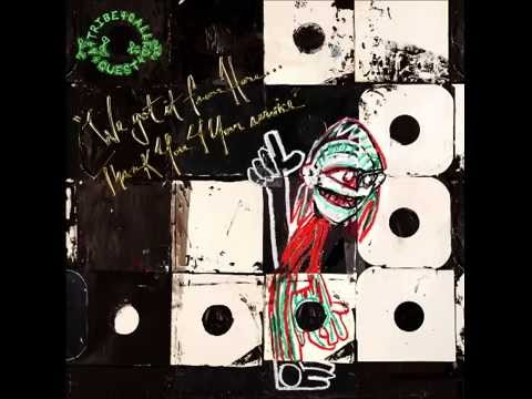 FULL ALBUM We Got It From Here… Thank You 4 Your Service A Tribe Called Quest