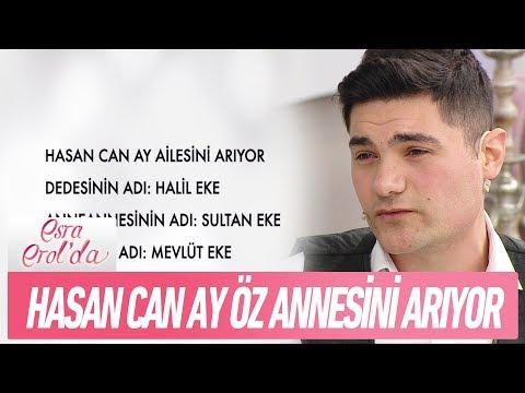 Hasan Can Ay, öz annesini arıyor - Esra Erol'da 19 Şubat 2018