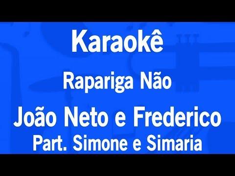 Karaokê Rapariga Não - João Neto e Frederico Part. Simone e Simaria