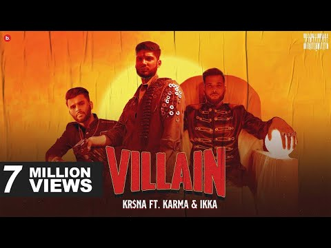 KR$NA Ft. Karma & IKKA - Villain | Official Video