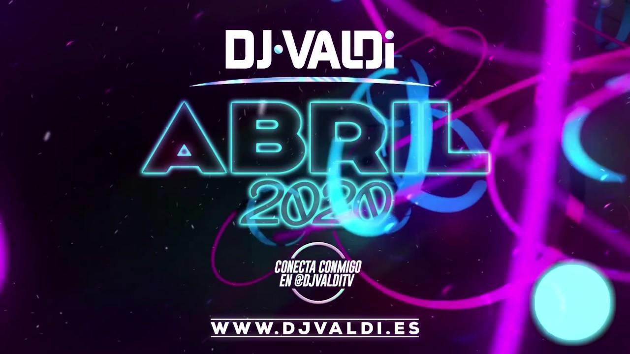 Sesion ABRIL 2020 by DJ VALDI (Reggaeton, Pop Urbano y Latino)
