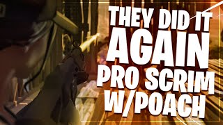 THEY CAN'T STOP WINNING! PRO Scrim W/ Poach
