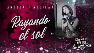 Ángela Aguilar - Rayando el Sol