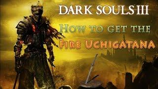 Dark Souls 3 – Fire Uchigatana (Katana) Guide - Awesome weapon within minutes of starting