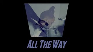 All The Way (Prod. BubbaGotBeatz) - Instrumental -