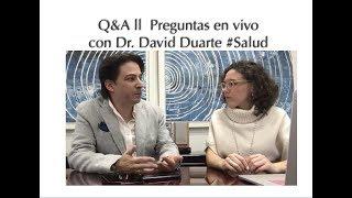 Q&A ll Verdadera Salud y Nutrición con Dr. David Duarte #Salud
