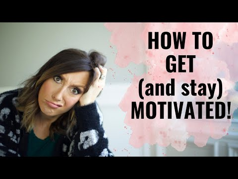 how-to-get-(and-stay)-motivated---get-things-done-even-when-you-don't-feel-like-it!